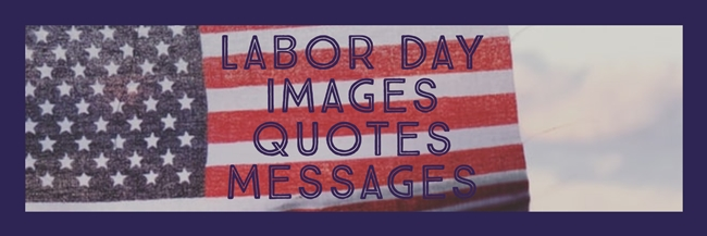 Labor Day 2020 (7th Sep) Images Quotes Messages